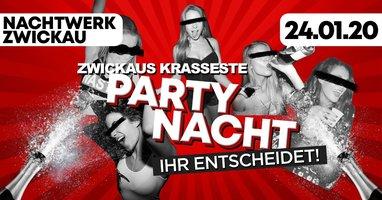 ZWICKAU's krasseste Party Nacht - Ihr Entscheidet!
