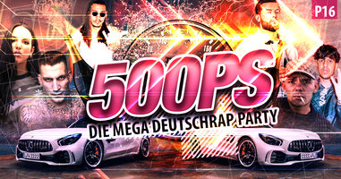 500 PS - Die mega Deutsch-Rap Party
